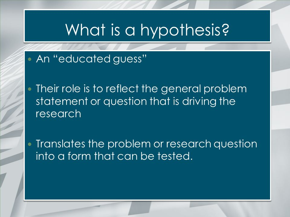 What is a hypothesis An educated guess