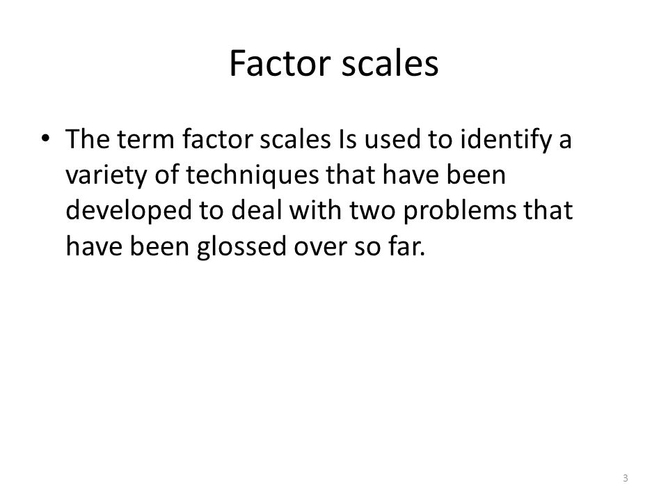 Factor scales