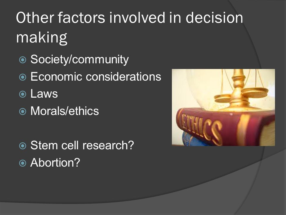 Other factors involved in decision making