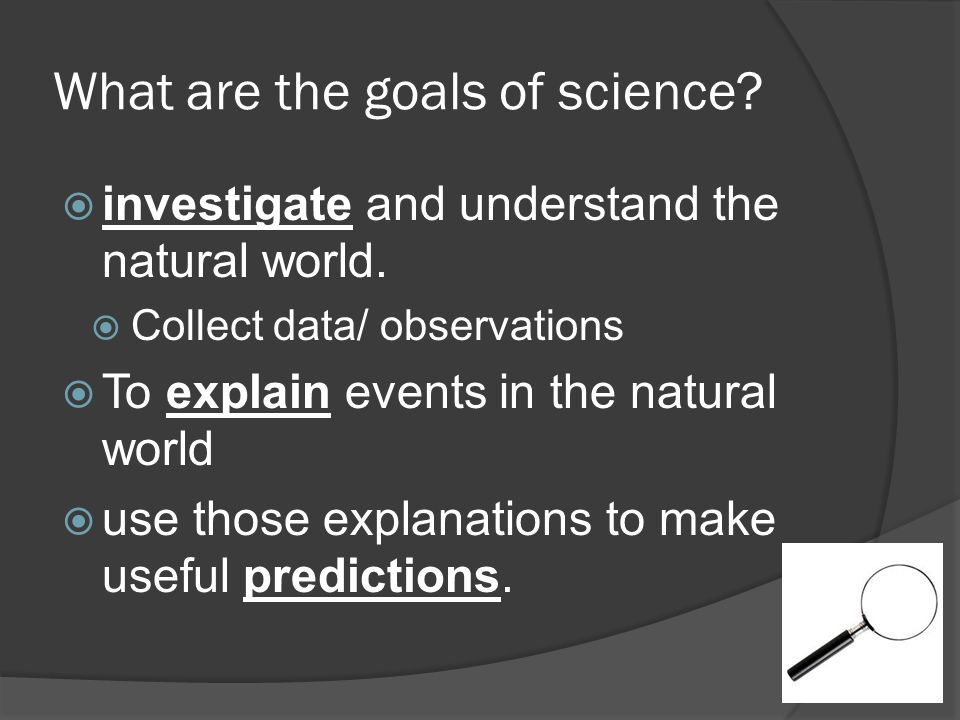 What are the goals of science
