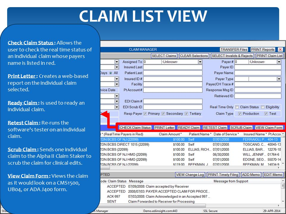 CLAIM LIST VIEW Check Claim Status : Allows the user to check the real time status of an individual claim whose payers name is listed in red.