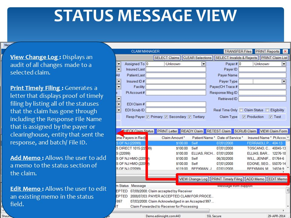 STATUS MESSAGE VIEW View Change Log : Displays an audit of all changes made to a selected claim.