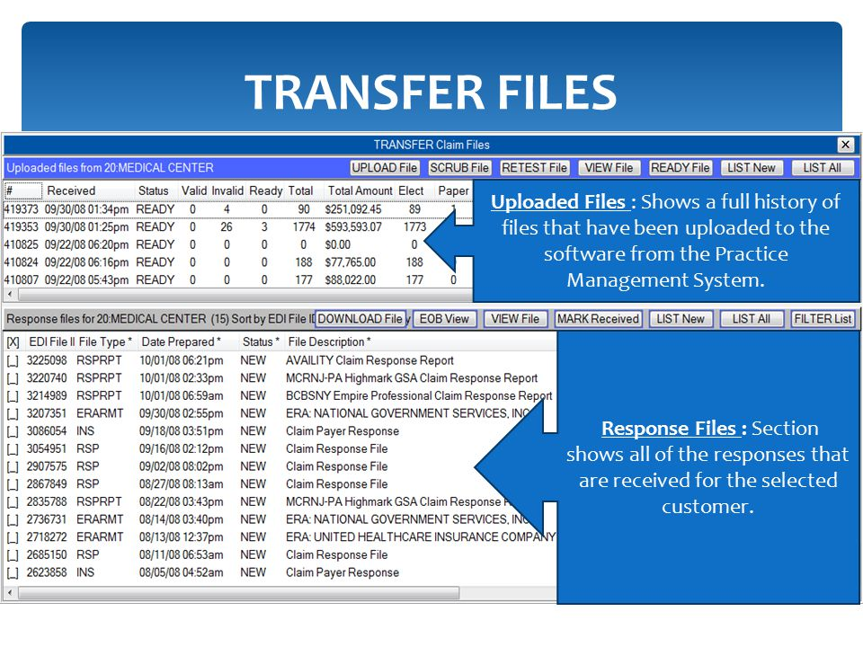 TRANSFER FILES Uploaded Files : Shows a full history of files that have been uploaded to the software from the Practice Management System.