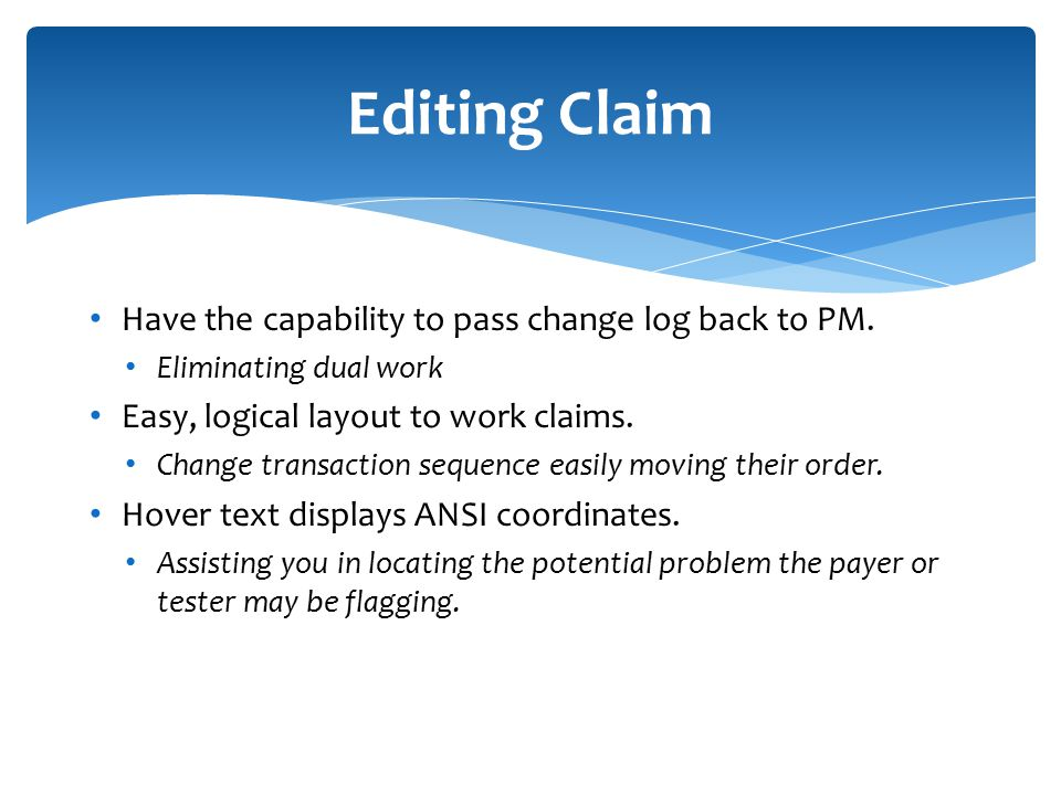 Editing Claim Have the capability to pass change log back to PM.
