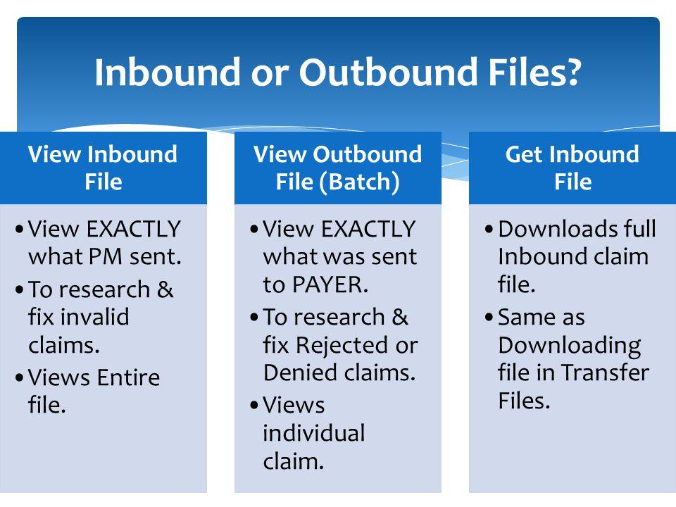Inbound or Outbound Files