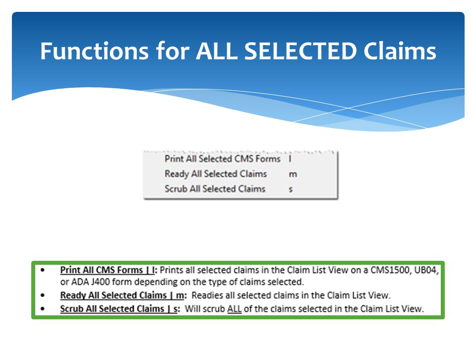Functions for ALL SELECTED Claims