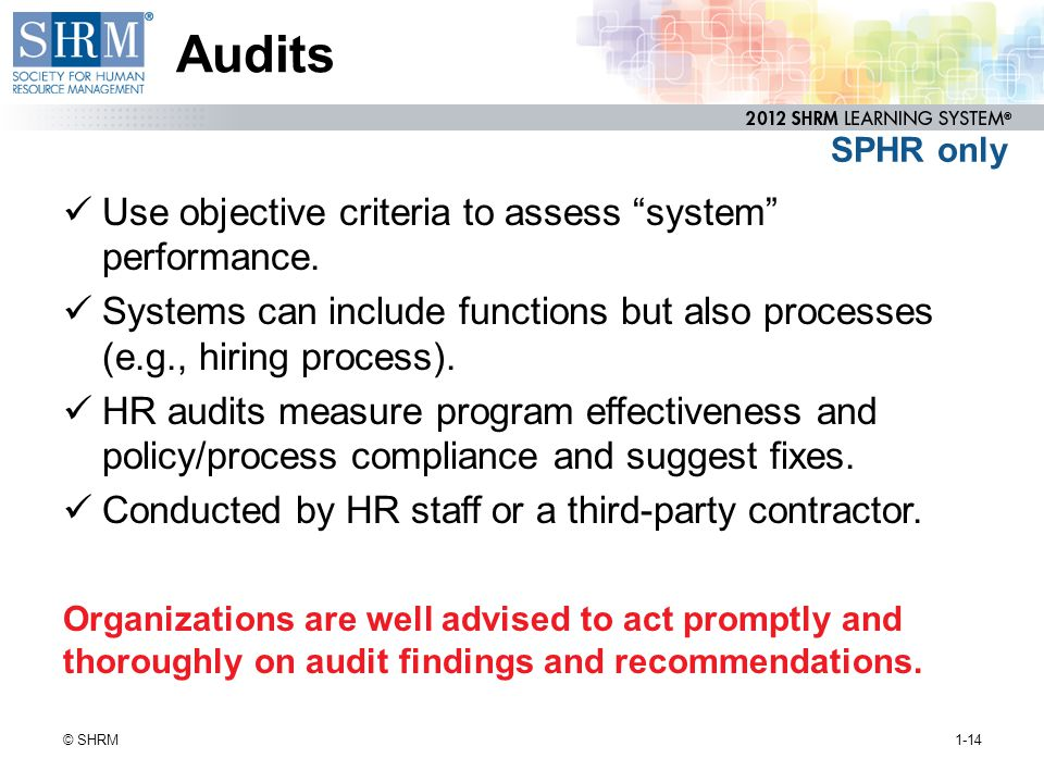 Audits Use objective criteria to assess system performance.