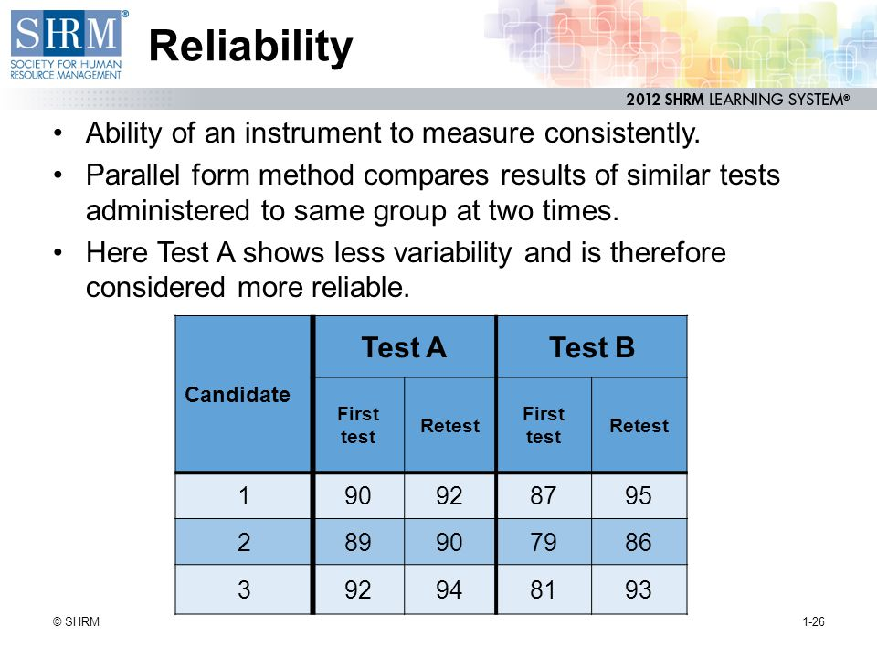 Reliability Ability of an instrument to measure consistently.