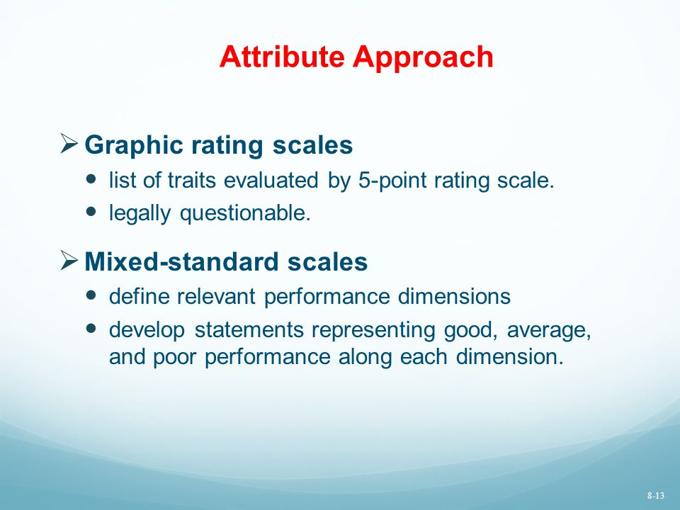 Attribute Approach Graphic rating scales Mixed-standard scales