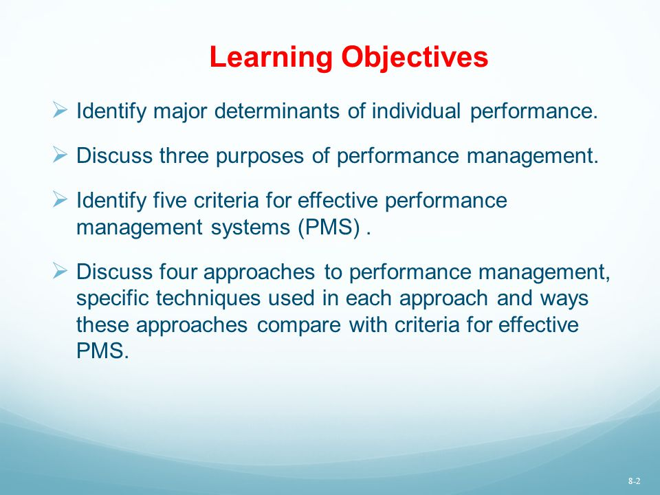 Learning Objectives Identify major determinants of individual performance. Discuss three purposes of performance management.