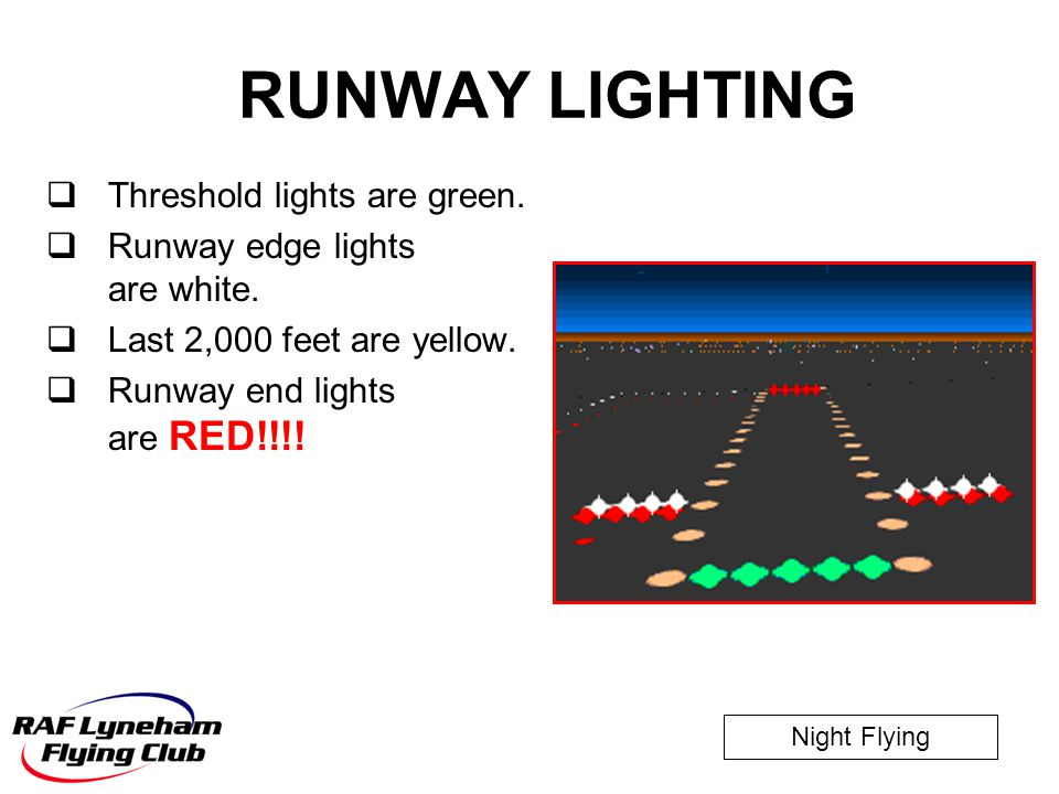 RUNWAY LIGHTING Threshold lights are green.