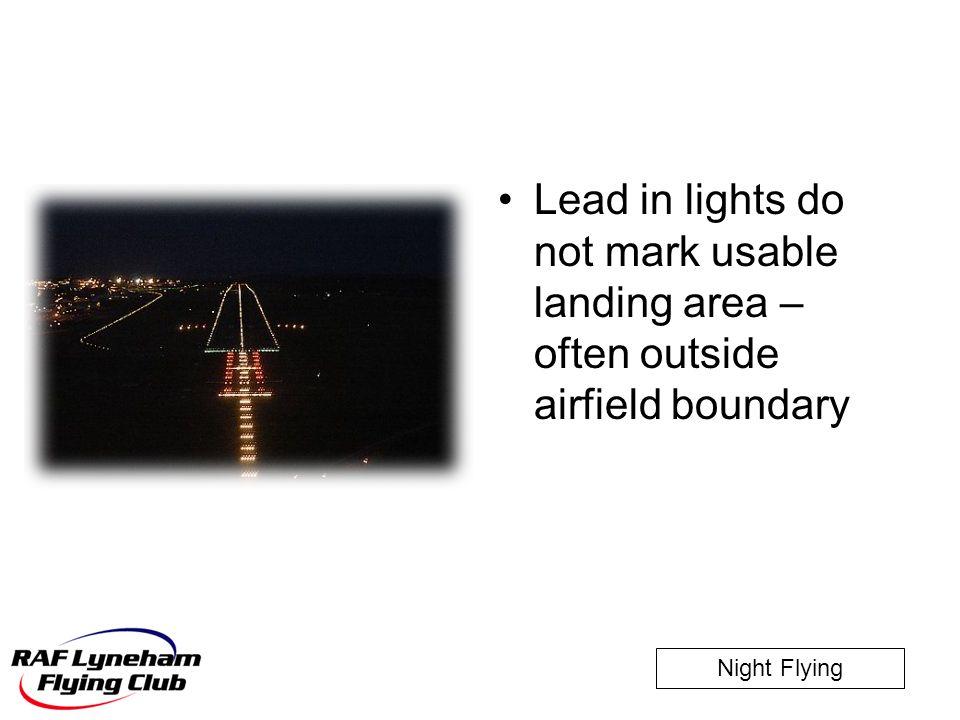 Lead in lights do not mark usable landing area – often outside airfield boundary
