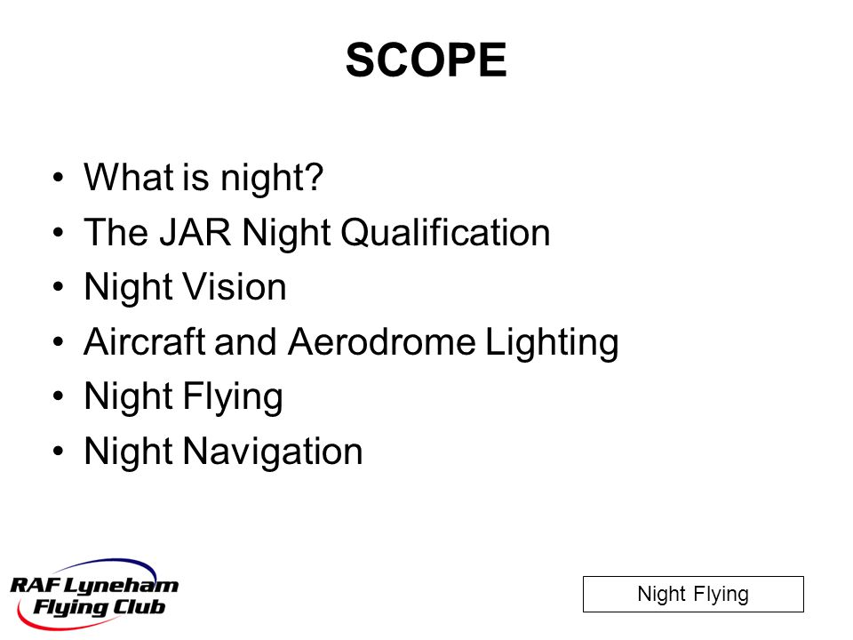 SCOPE What is night The JAR Night Qualification Night Vision