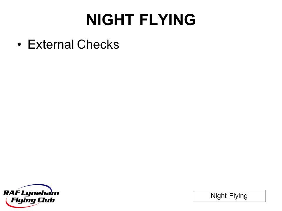 NIGHT FLYING External Checks