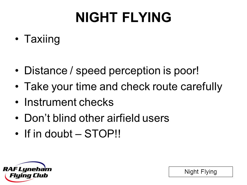 NIGHT FLYING Taxiing Distance / speed perception is poor!