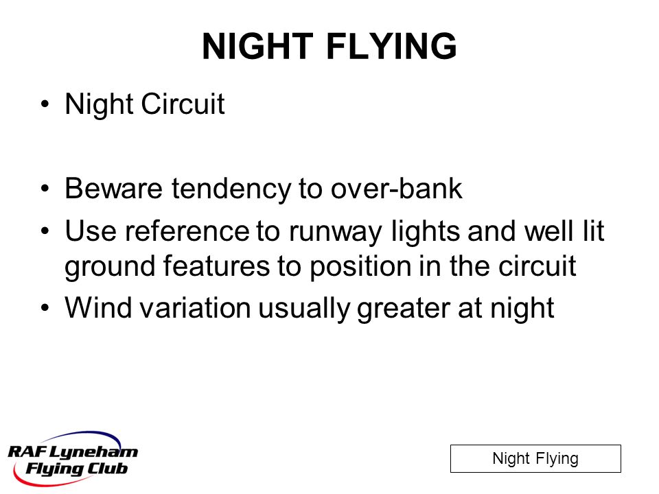 NIGHT FLYING Night Circuit Beware tendency to over-bank