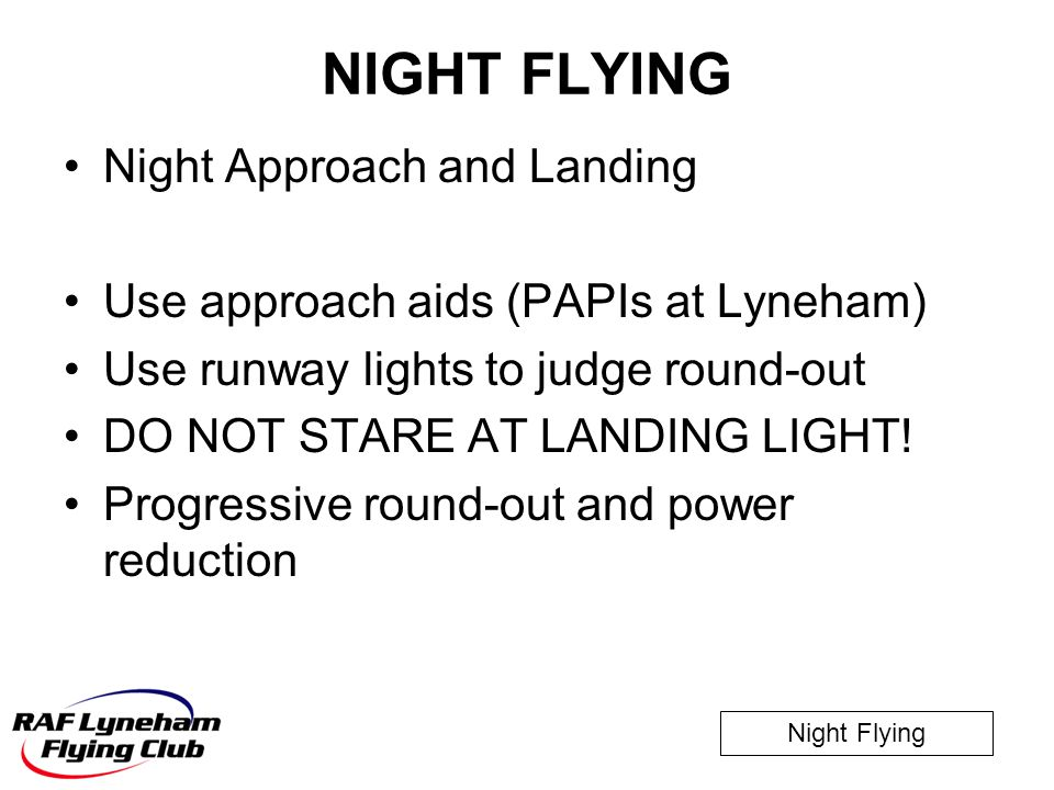 NIGHT FLYING Night Approach and Landing