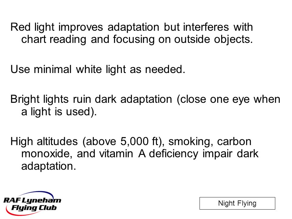 Red light improves adaptation but interferes with chart reading and focusing on outside objects.