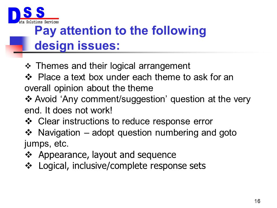 Pay attention to the following design issues: