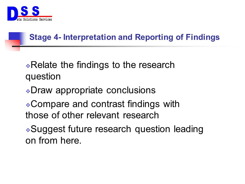Stage 4- Interpretation and Reporting of Findings