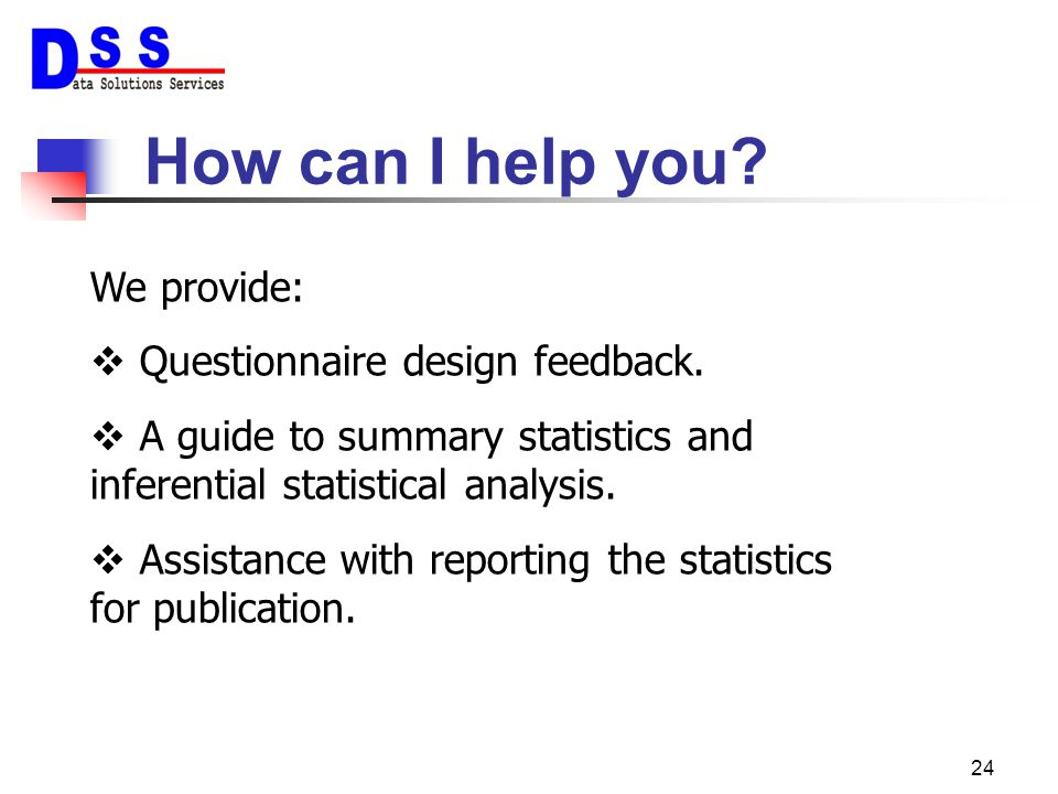 How can I help you We provide: Questionnaire design feedback.
