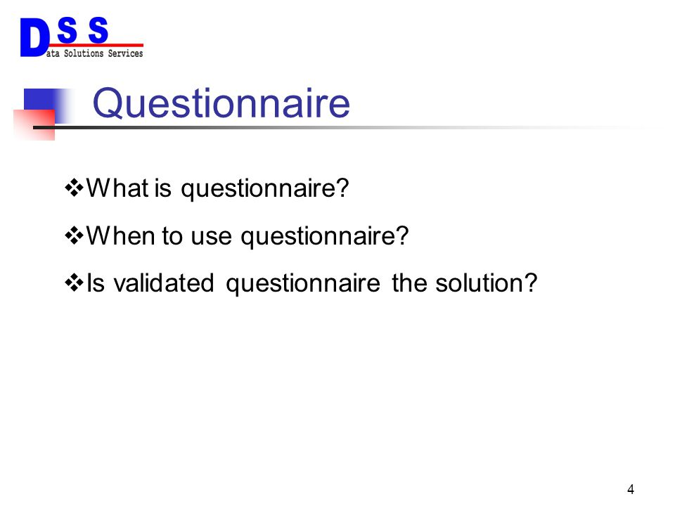 Questionnaire What is questionnaire When to use questionnaire