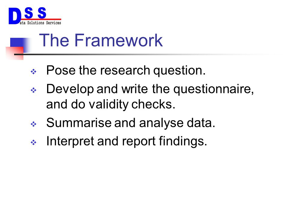 The Framework Pose the research question.