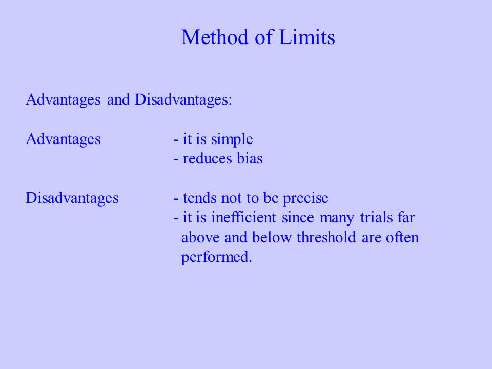 Method of Limits Advantages and Disadvantages: