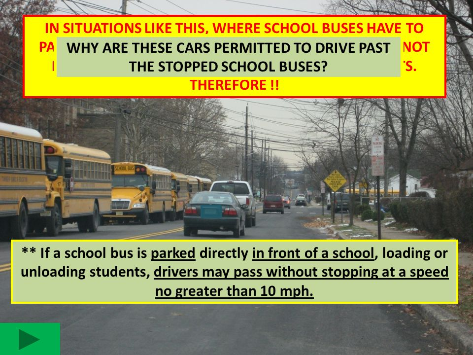 WHY ARE THESE CARS PERMITTED TO DRIVE PAST THE STOPPED SCHOOL BUSES