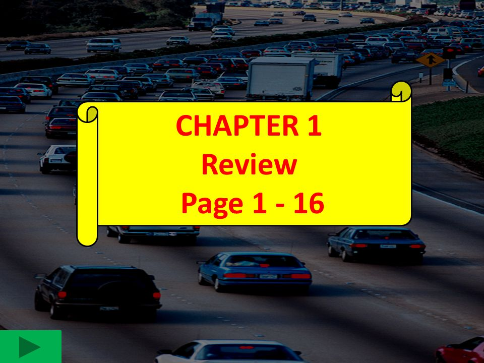 CHAPTER 1 Review. Page 1 - 16. 1. WHAT 3 ITEMS MUST A DRIVER HAVE WITH THEM AT ALL TIMES WHEN THEY DRIVE A VEHICLE IN NEW JERSEY