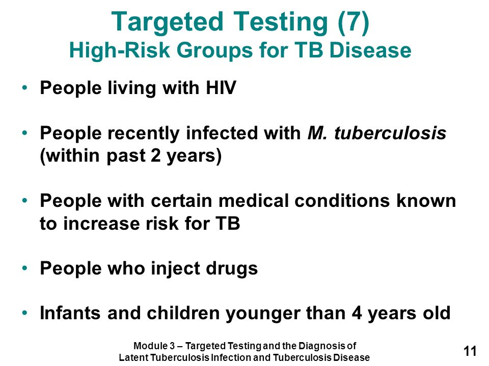 Targeted Testing (7) High-Risk Groups for TB Disease