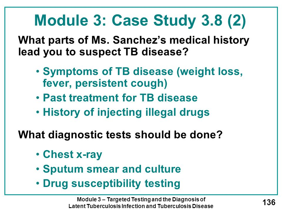 Module 3: Case Study 3.8 (2) What parts of Ms. Sanchez's medical history lead you to suspect TB disease