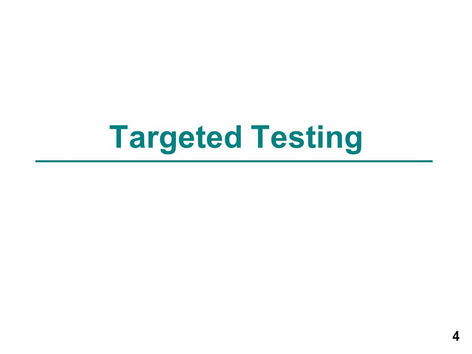Targeted Testing