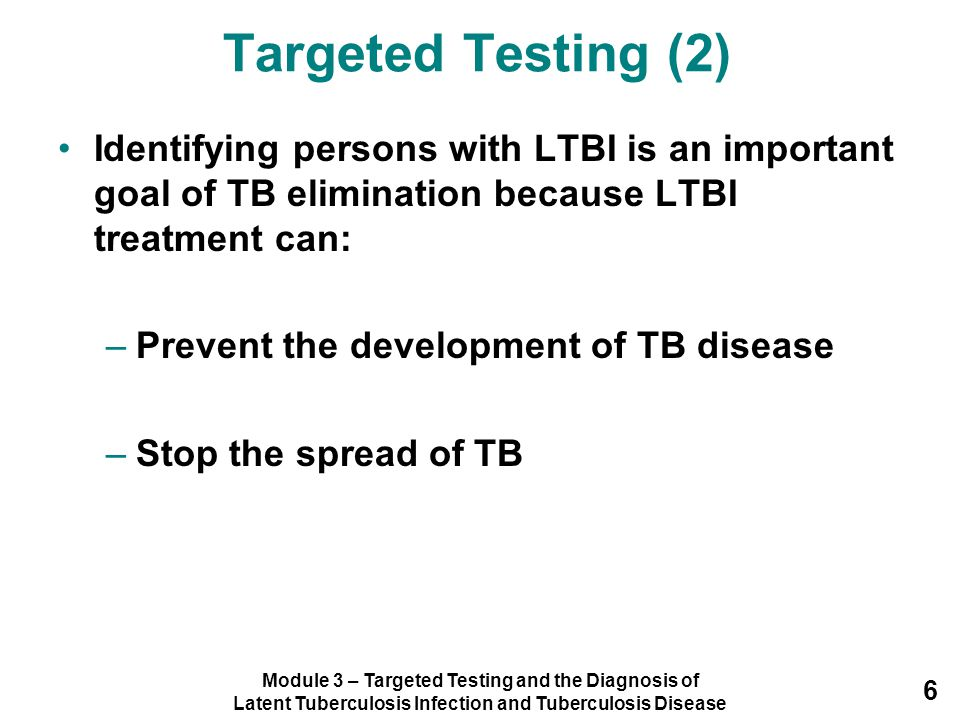 Targeted Testing (2) Identifying persons with LTBI is an important goal of TB elimination because LTBI treatment can: