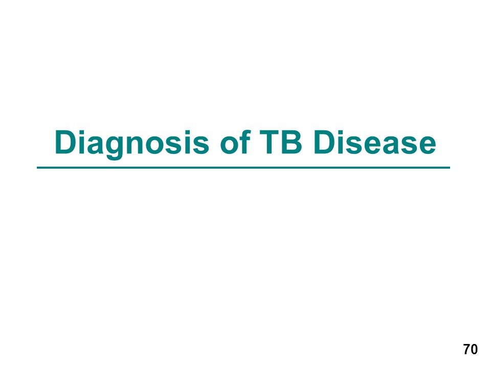 Diagnosis of TB Disease