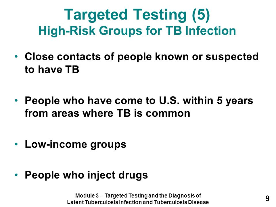 Targeted Testing (5) High-Risk Groups for TB Infection