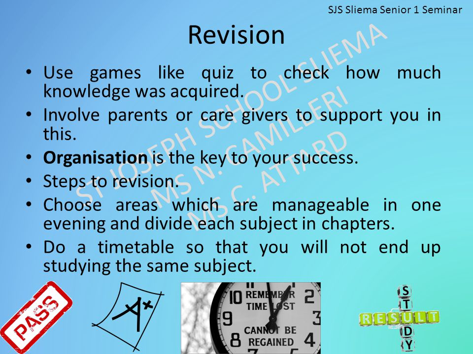 Revision Use games like quiz to check how much knowledge was acquired.