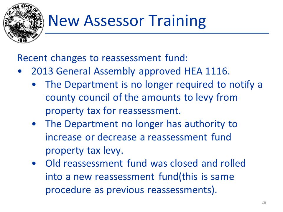 New Assessor Training Recent changes to reassessment fund: