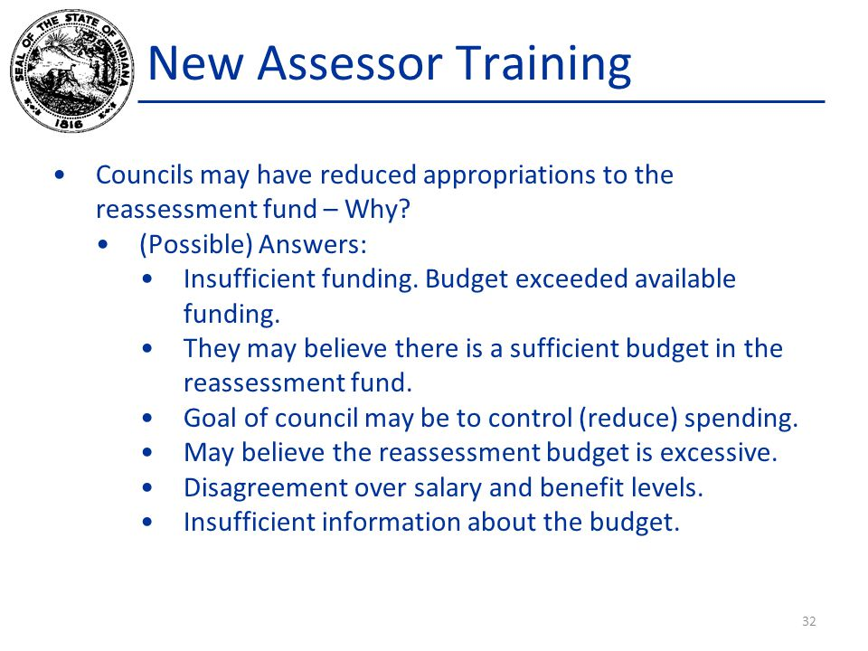 New Assessor Training Councils may have reduced appropriations to the reassessment fund – Why (Possible) Answers: