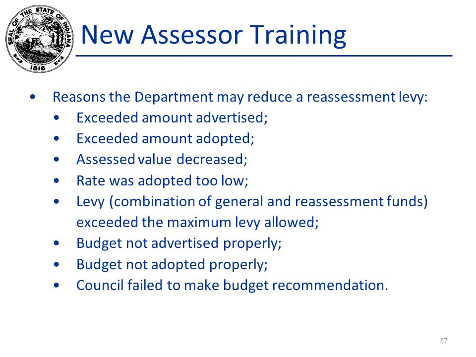 New Assessor Training Reasons the Department may reduce a reassessment levy: Exceeded amount advertised;