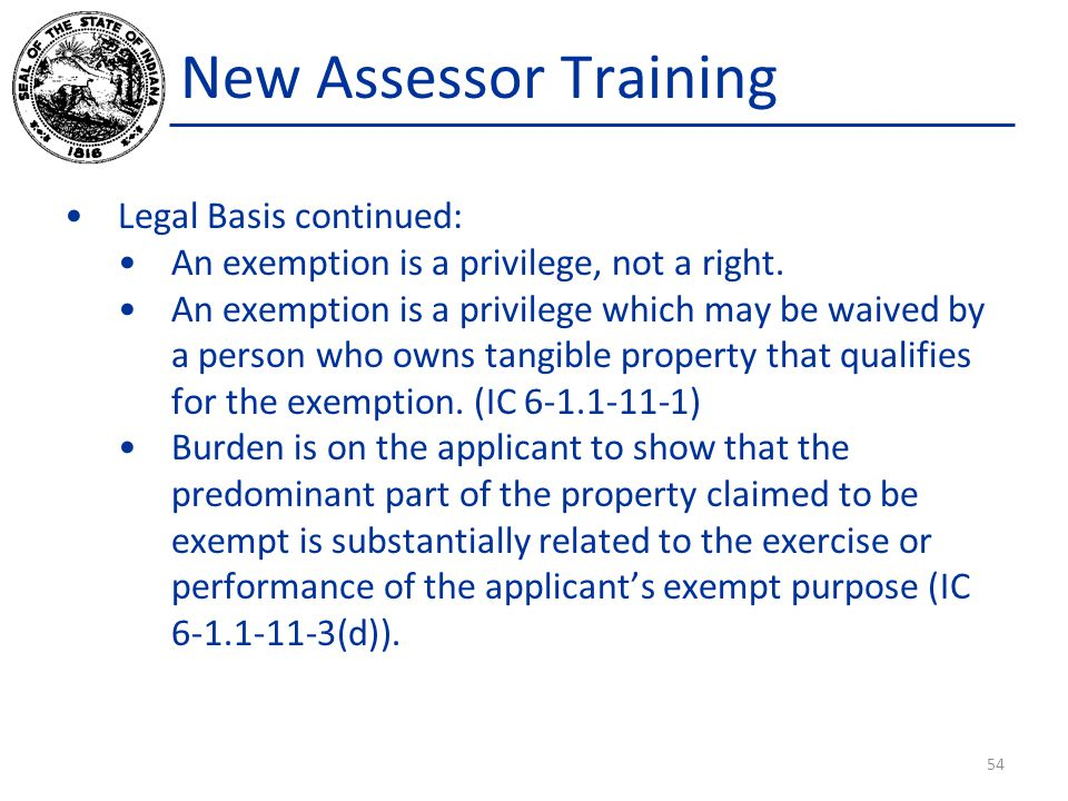 New Assessor Training Legal Basis continued: