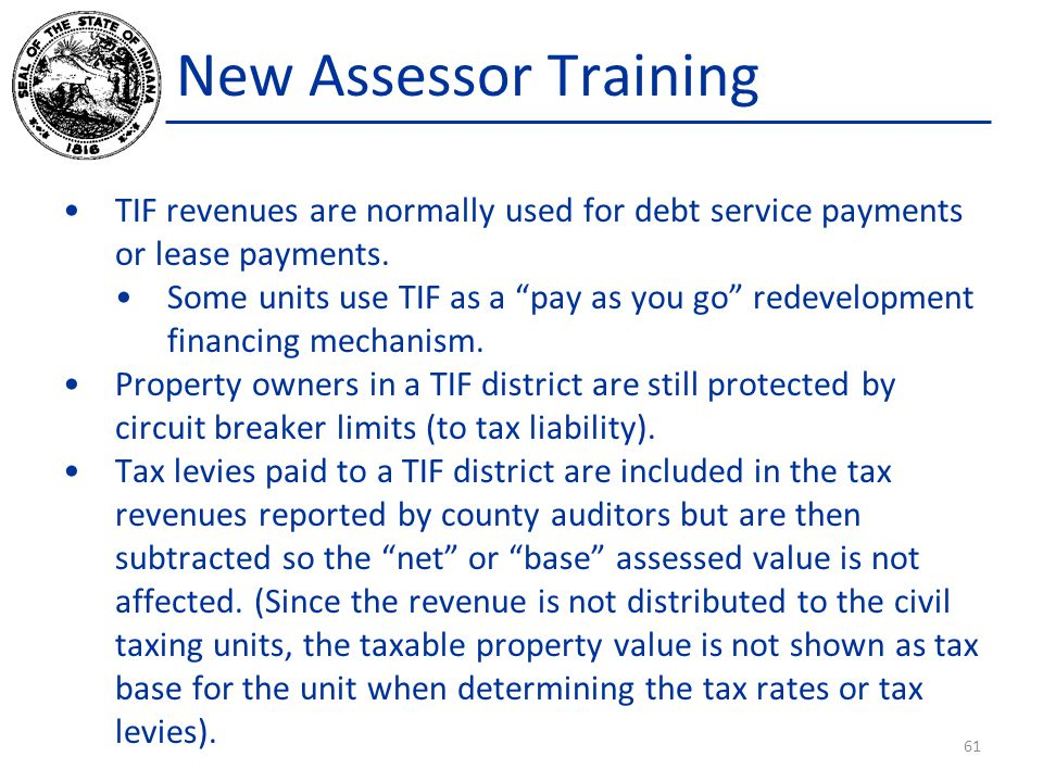 New Assessor Training TIF revenues are normally used for debt service payments or lease payments.
