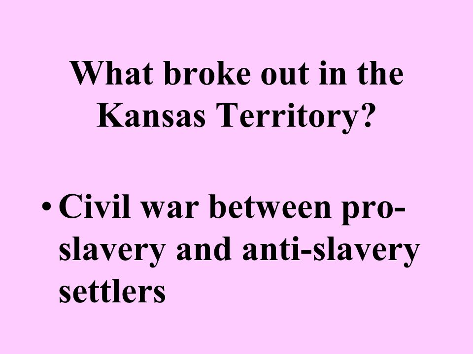 What broke out in the Kansas Territory