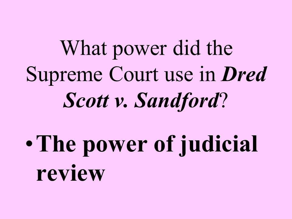 What power did the Supreme Court use in Dred Scott v. Sandford