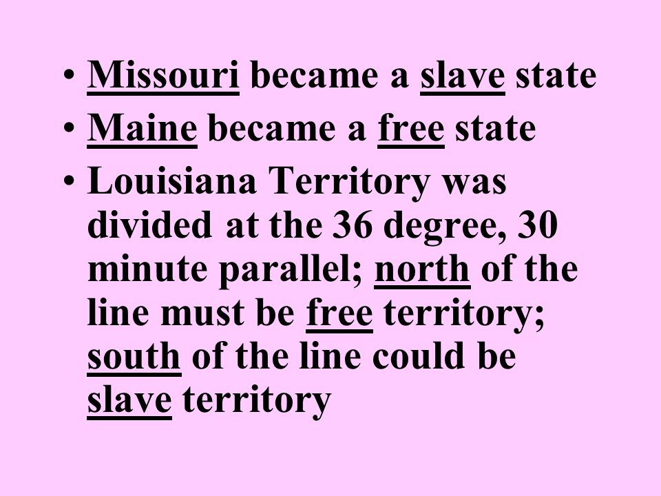 Missouri became a slave state