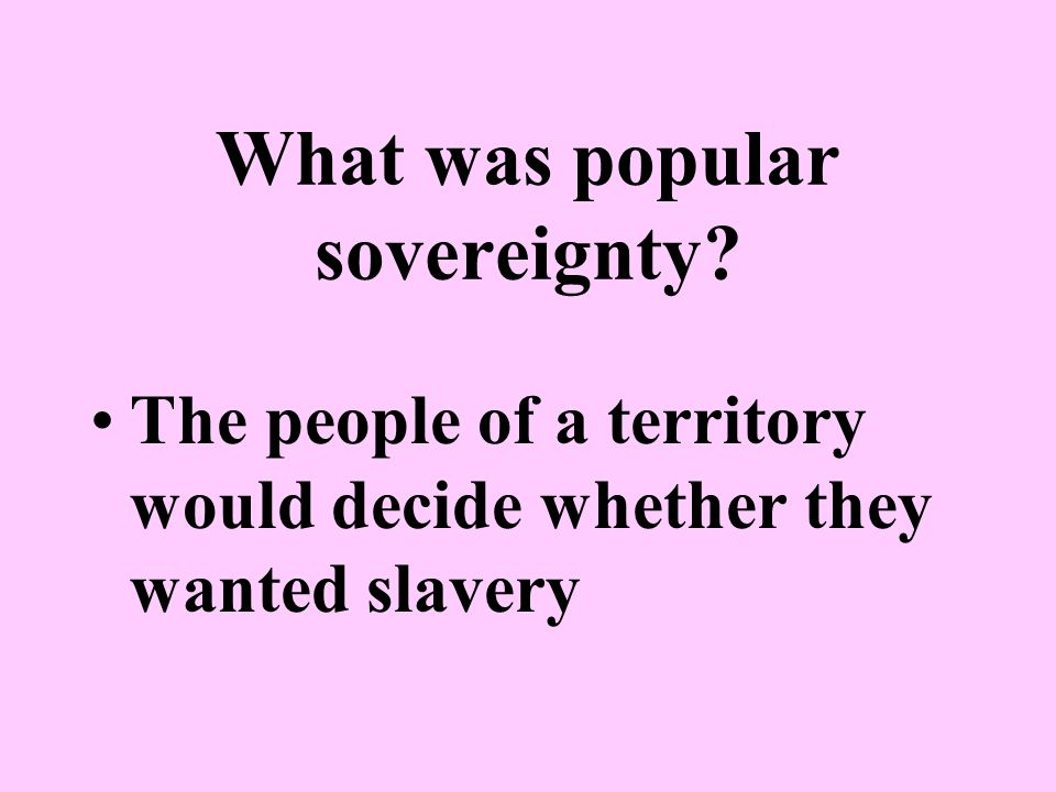 What was popular sovereignty