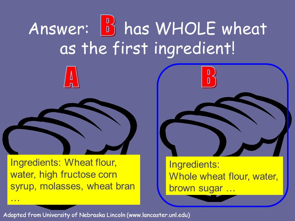 Answer: has WHOLE wheat as the first ingredient!