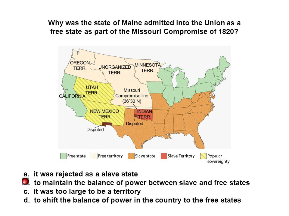 Why was the state of Maine admitted into the Union as a
