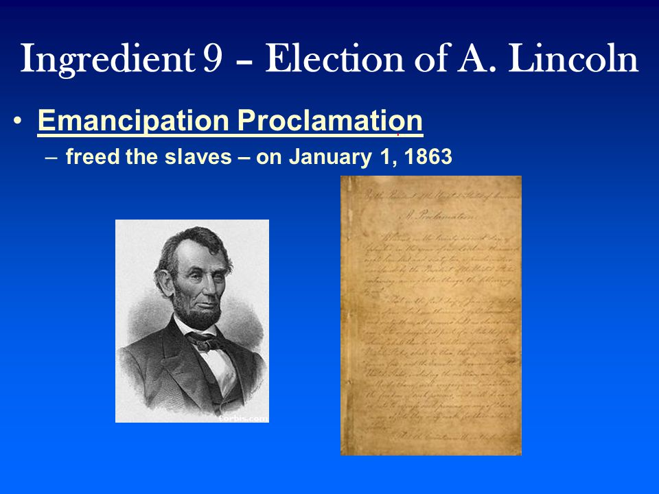Ingredient 9 – Election of A. Lincoln