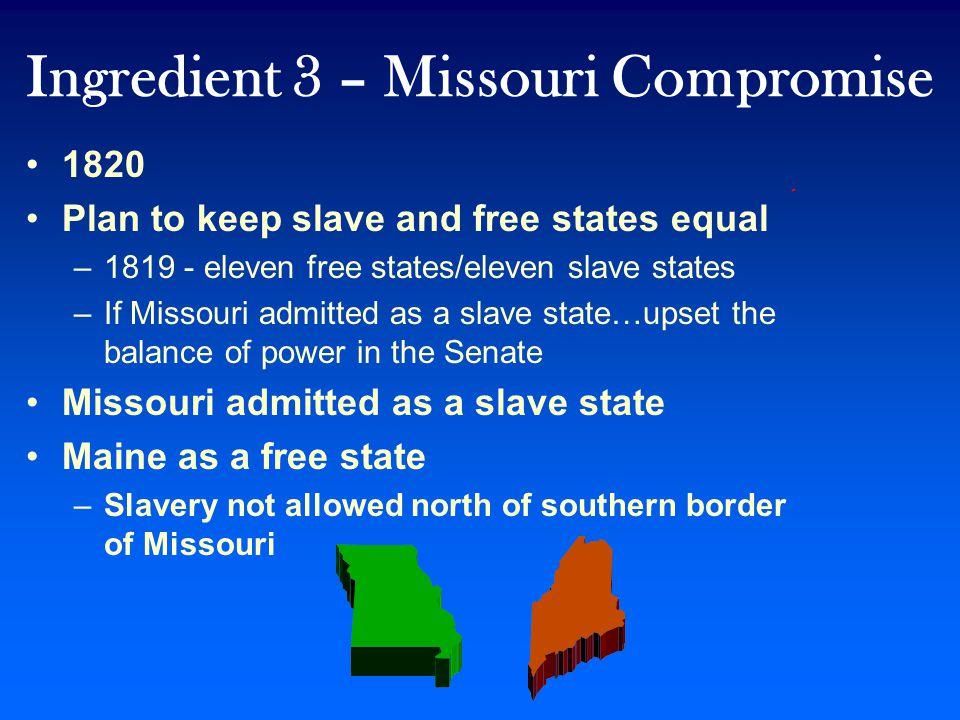 Ingredient 3 – Missouri Compromise